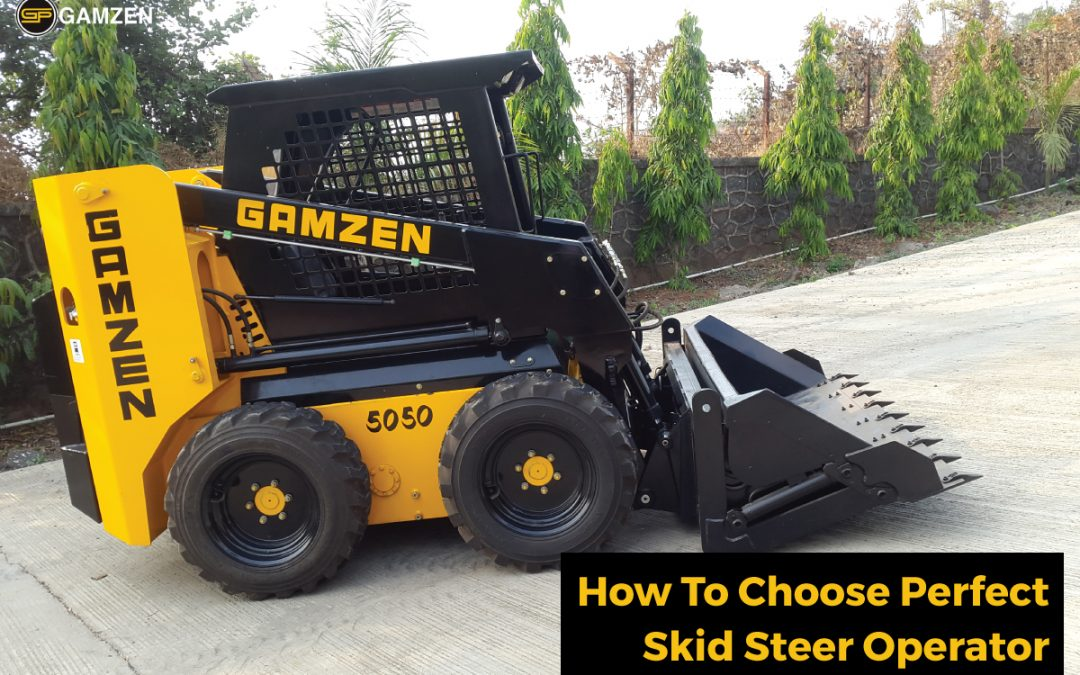 How To Choose Perfect Skid Steer Operator